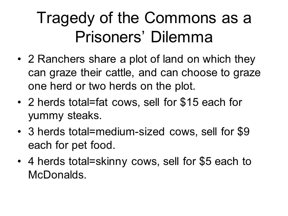 Tragedy of the Commons as a Prisoners' Dilemma