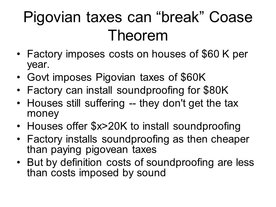 Pigovian taxes can break Coase Theorem