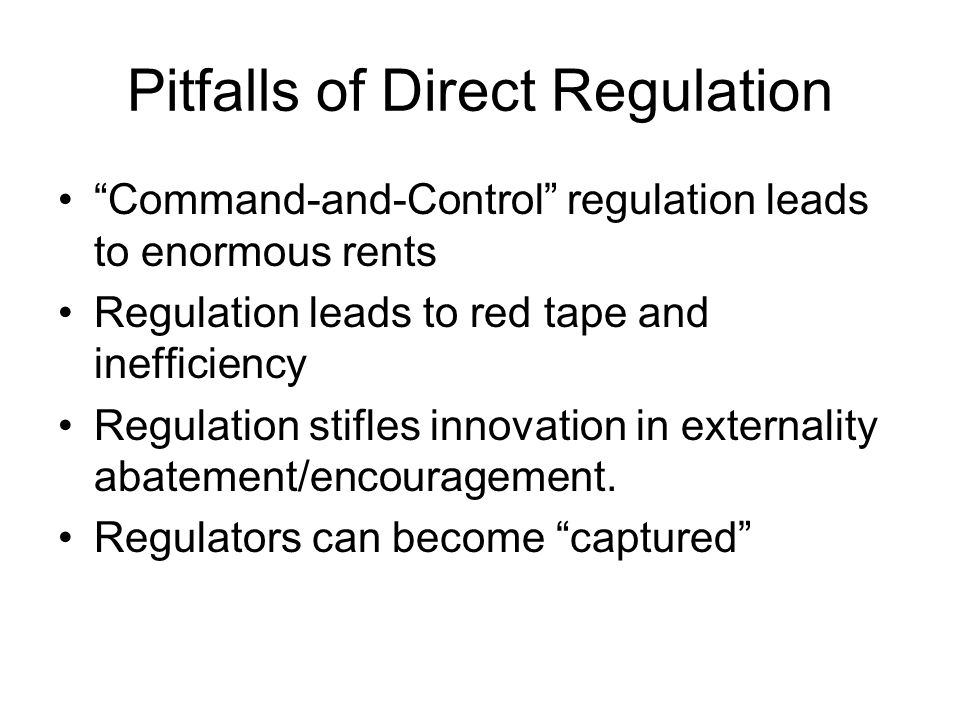 Pitfalls of Direct Regulation