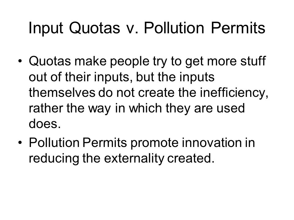 Input Quotas v. Pollution Permits