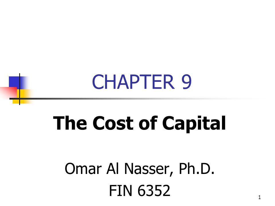 The Cost of Capital Omar Al Nasser, Ph.D. FIN 6352