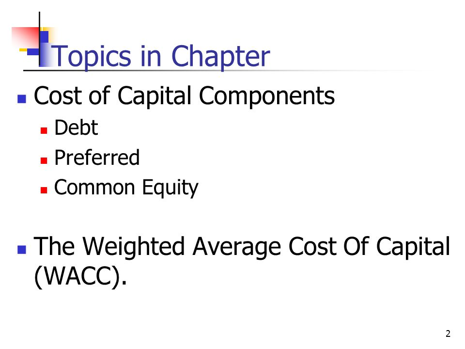 Topics in Chapter Cost of Capital Components