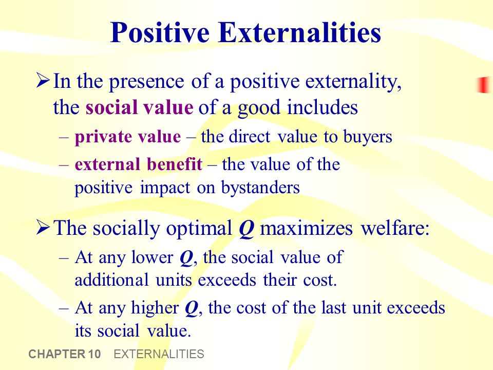 Analysis of a positive externality