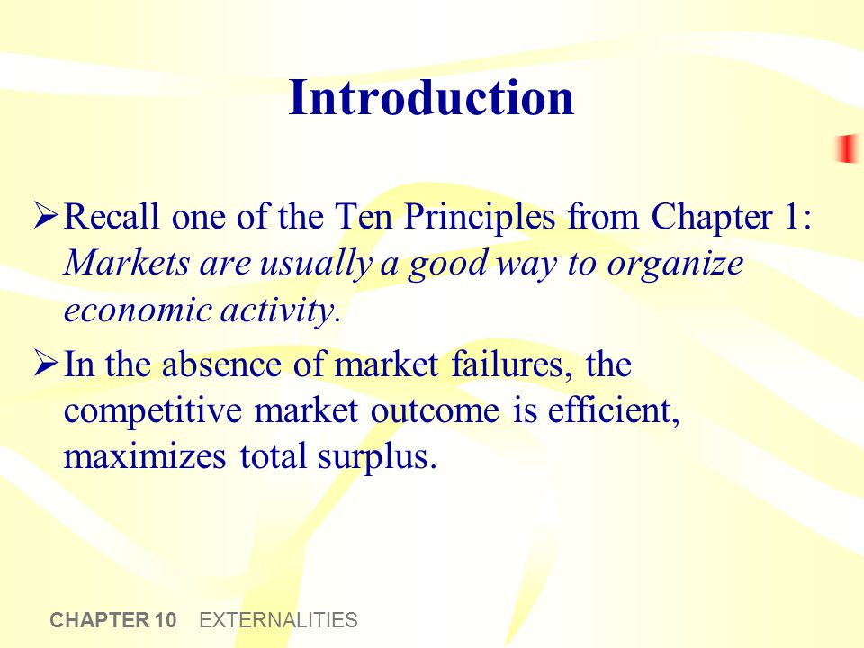 Introduction One type of market failure: EXTERNALITIES