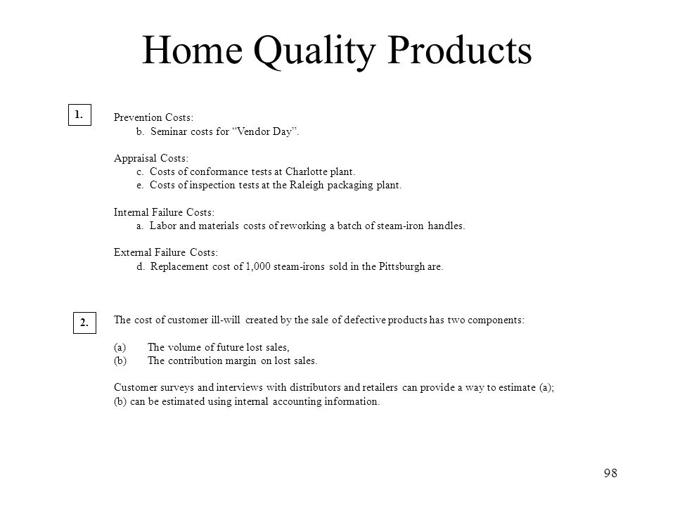 Home Quality Products 1. Prevention Costs: