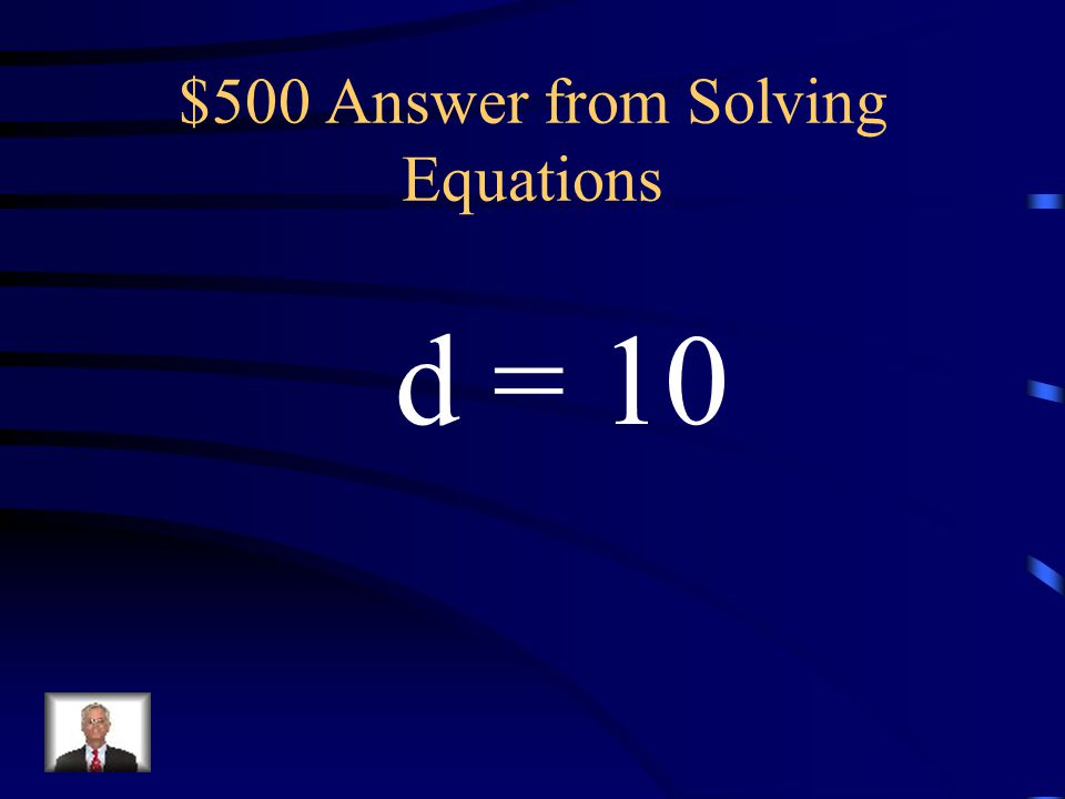 $500 Answer from Solving Equations
