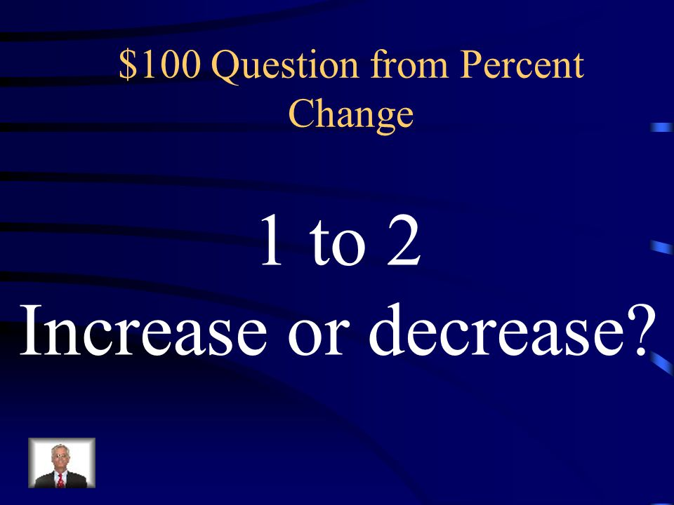 $100 Question from Percent Change