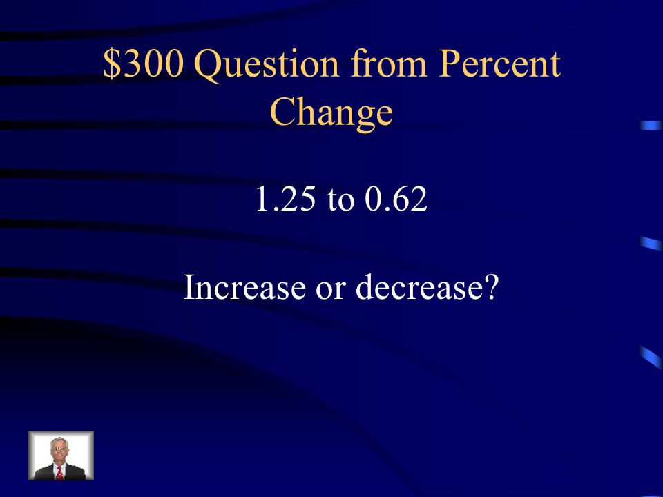 $300 Question from Percent Change