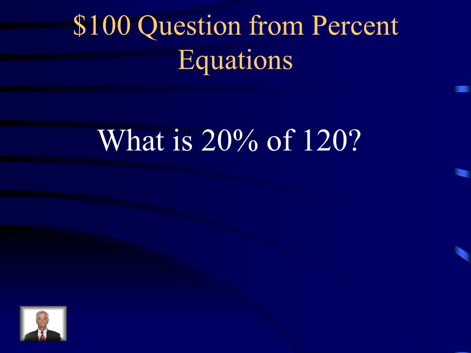 $100 Question from Percent Equations
