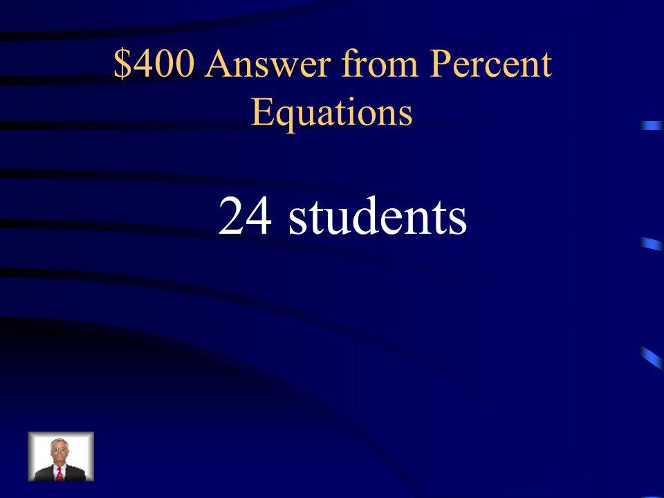 $400 Answer from Percent Equations