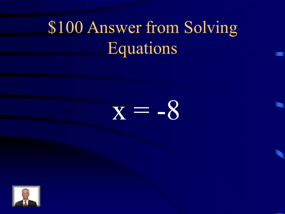 $100 Answer from Solving Equations