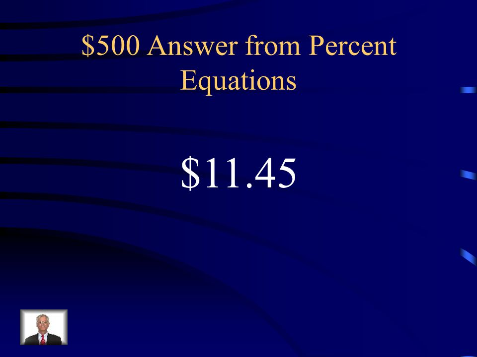 $500 Answer from Percent Equations