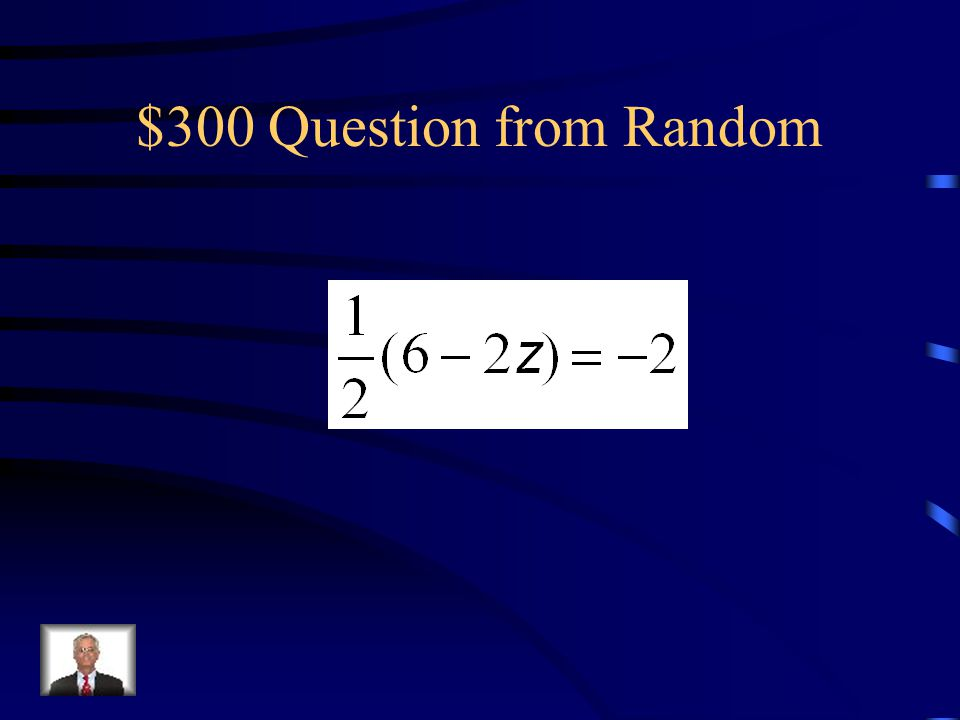 $300 Question from Random