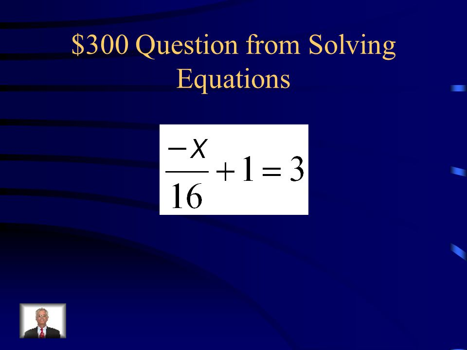 $300 Question from Solving Equations
