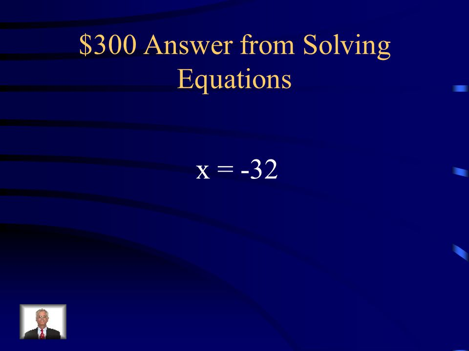 $300 Answer from Solving Equations