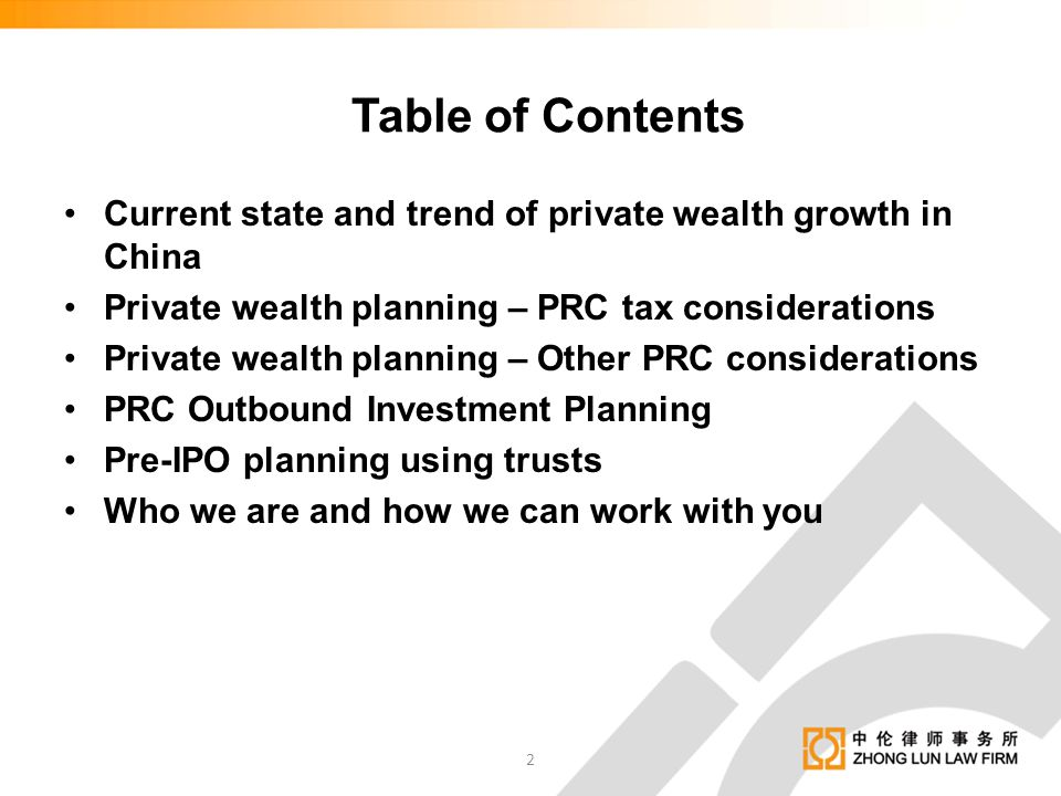 Table of Contents Current state and trend of private wealth growth in China. Private wealth planning – PRC tax considerations.
