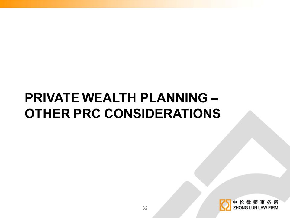 Private wealth planning – Other PRC CONSIDERATIONS