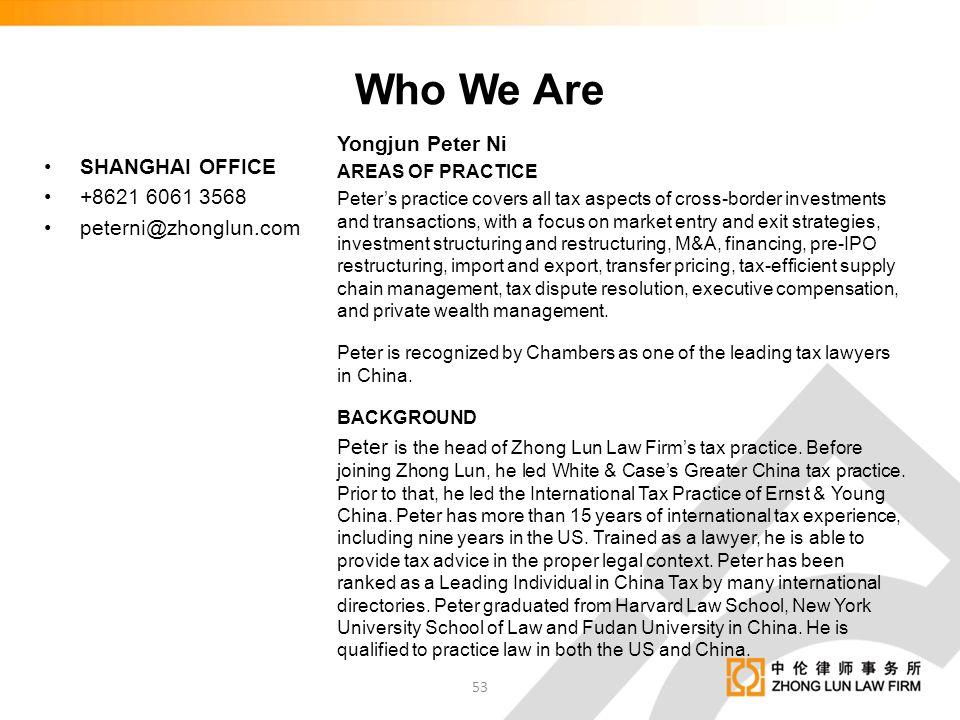 Who We Are Yongjun Peter Ni SHANGHAI OFFICE +8621 6061 3568