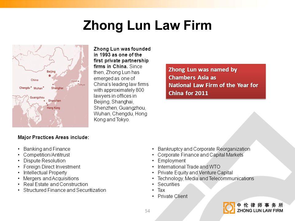 Zhong Lun Law Firm Zhong Lun was named by Chambers Asia as