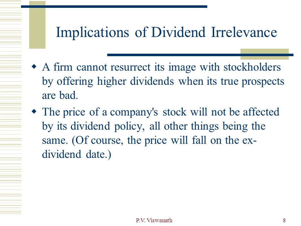 Implications of Dividend Irrelevance
