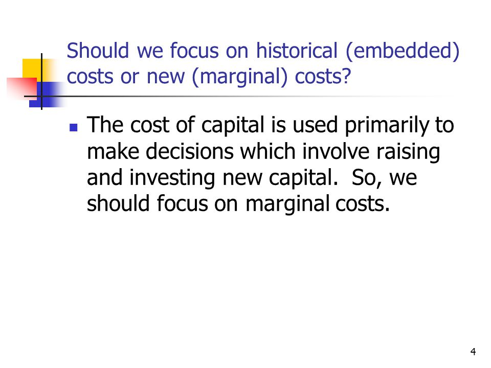 Should we focus on historical (embedded) costs or new (marginal) costs