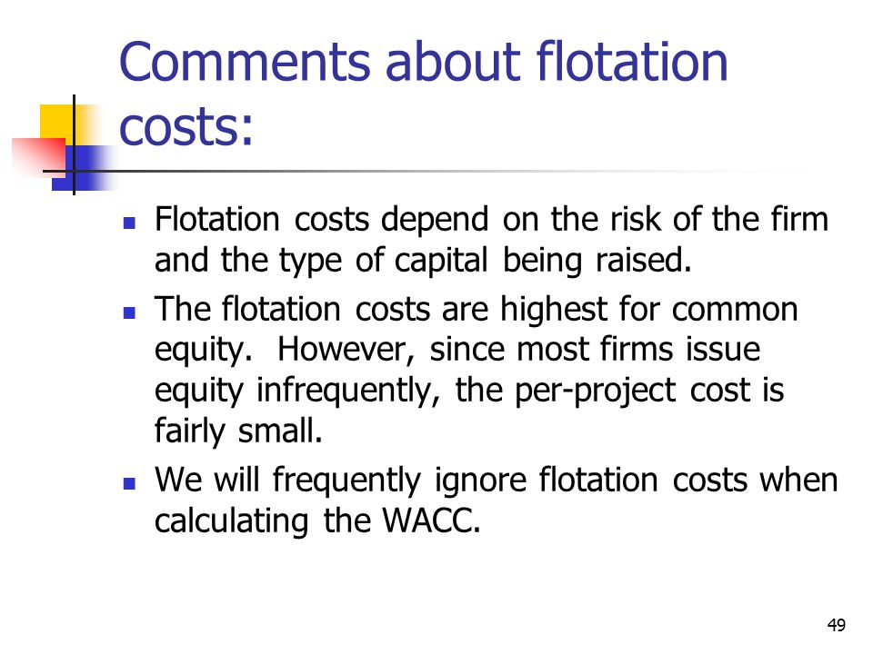 Comments about flotation costs: