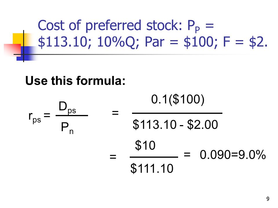 Cost of preferred stock: PP = $113.10; 10%Q; Par = $100; F = $2.