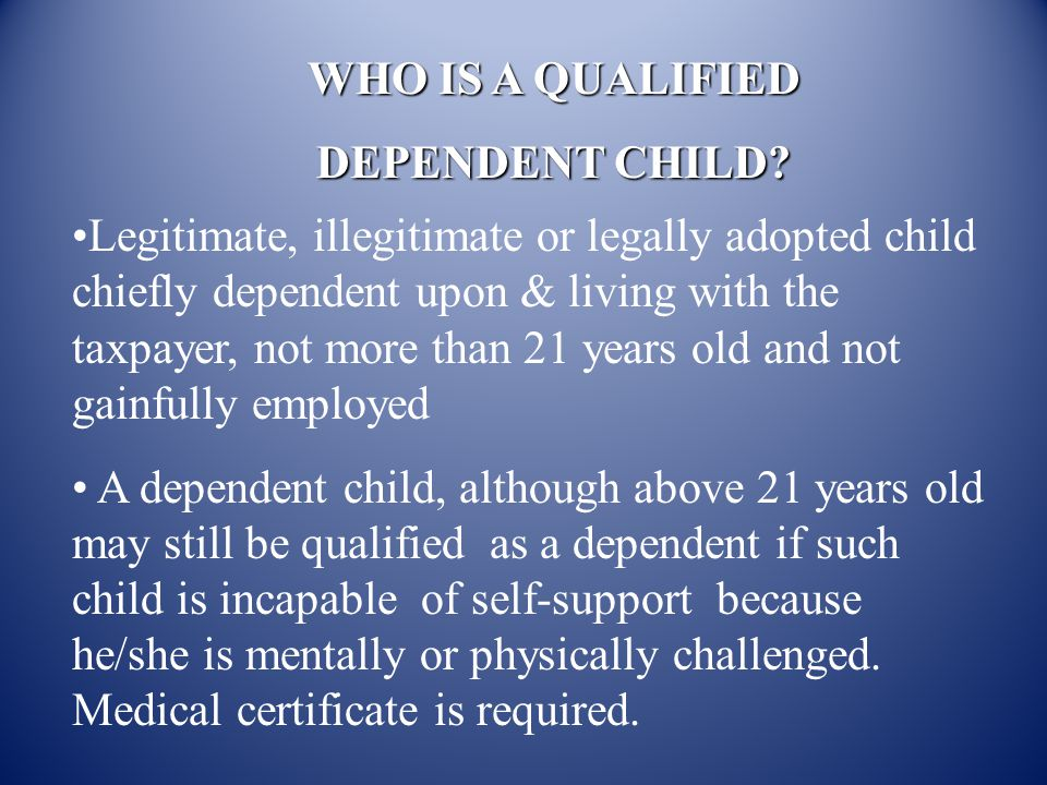 WHO IS A QUALIFIED DEPENDENT CHILD