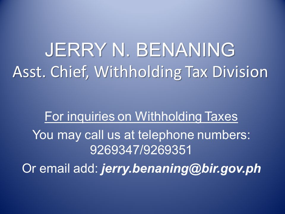 JERRY N. BENANING Asst. Chief, Withholding Tax Division