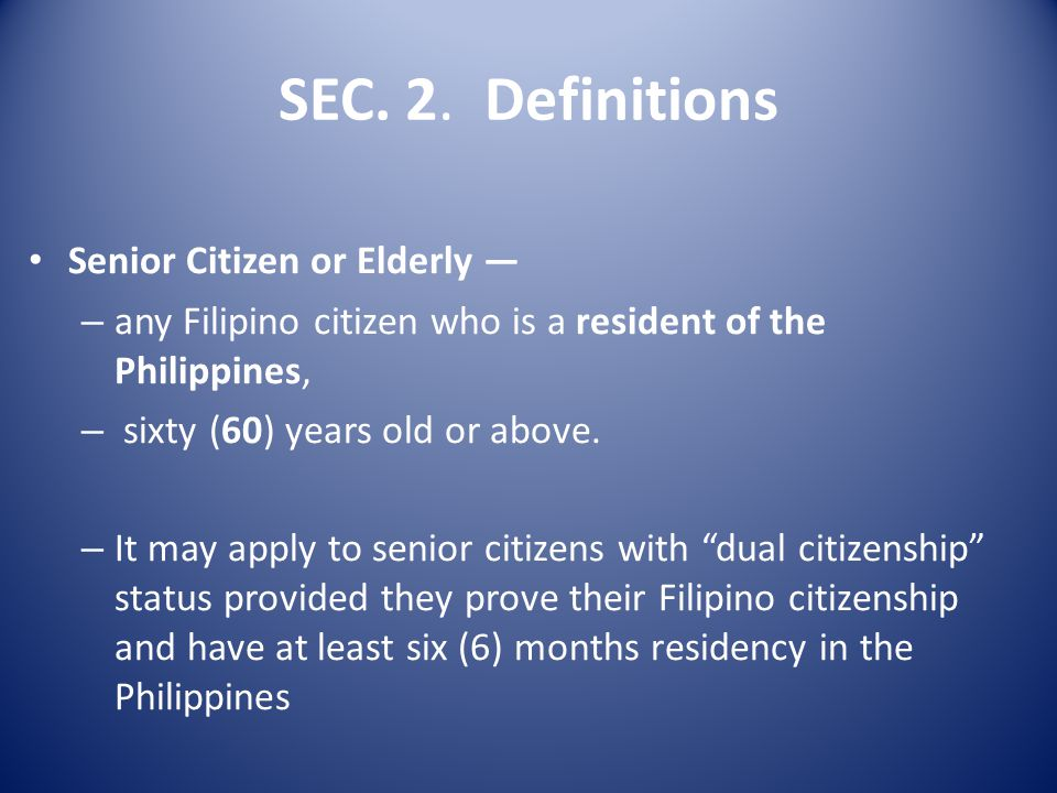 SEC. 2. Definitions Senior Citizen or Elderly —