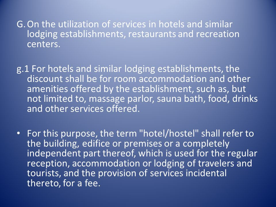 G. On the utilization of services in hotels and similar lodging establishments, restaurants and recreation centers.