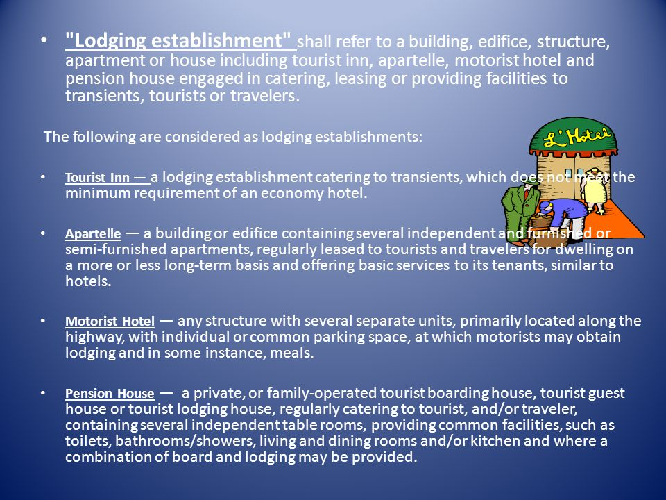 Lodging establishment shall refer to a building, edifice, structure, apartment or house including tourist inn, apartelle, motorist hotel and pension house engaged in catering, leasing or providing facilities to transients, tourists or travelers.