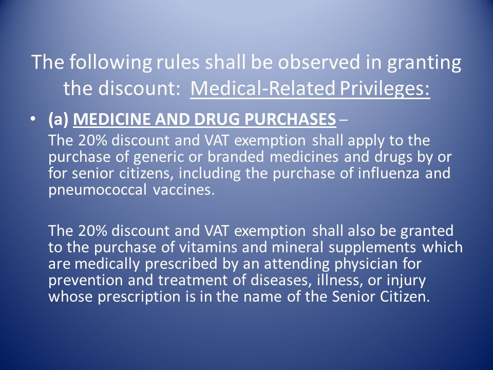 The following rules shall be observed in granting the discount: Medical-Related Privileges: