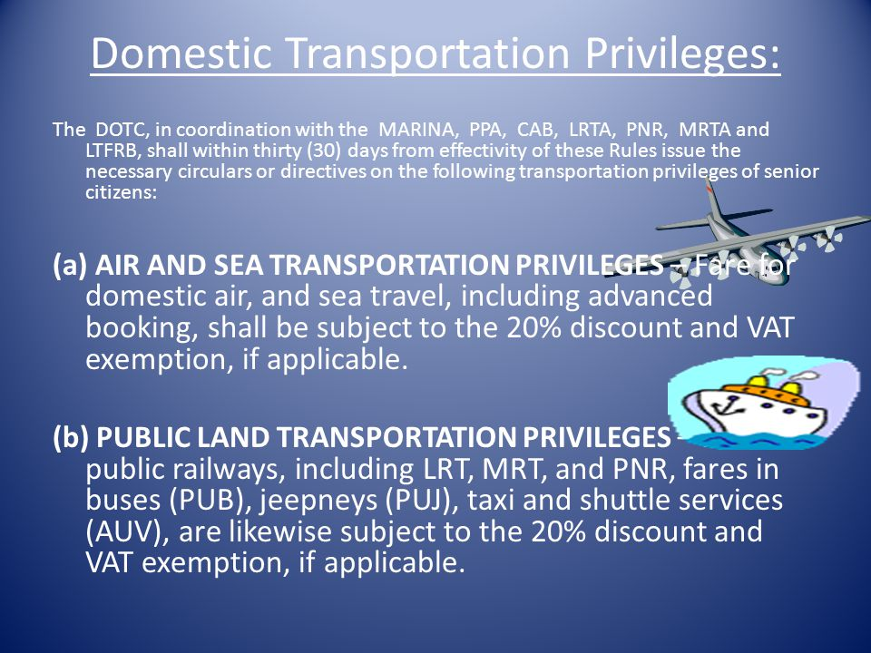 Domestic Transportation Privileges: