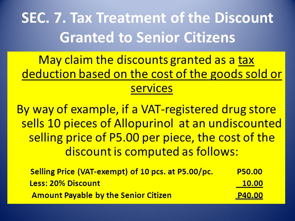 SEC. 7. Tax Treatment of the Discount Granted to Senior Citizens