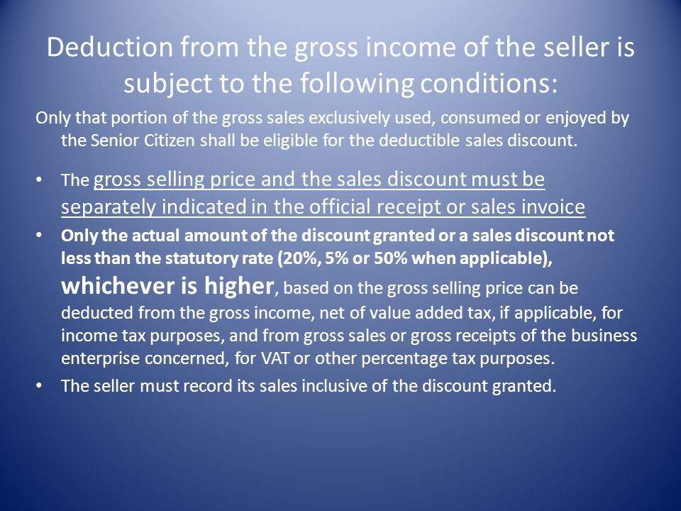 Deduction from the gross income of the seller is subject to the following conditions: