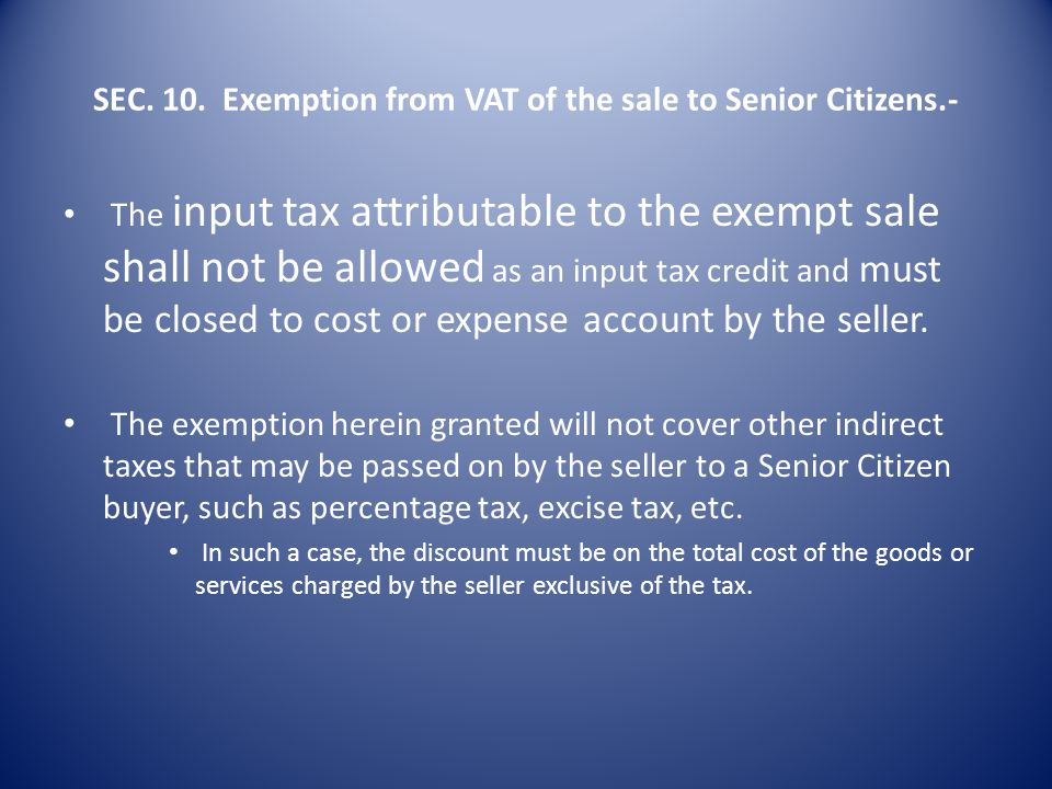 SEC. 10. Exemption from VAT of the sale to Senior Citizens.-