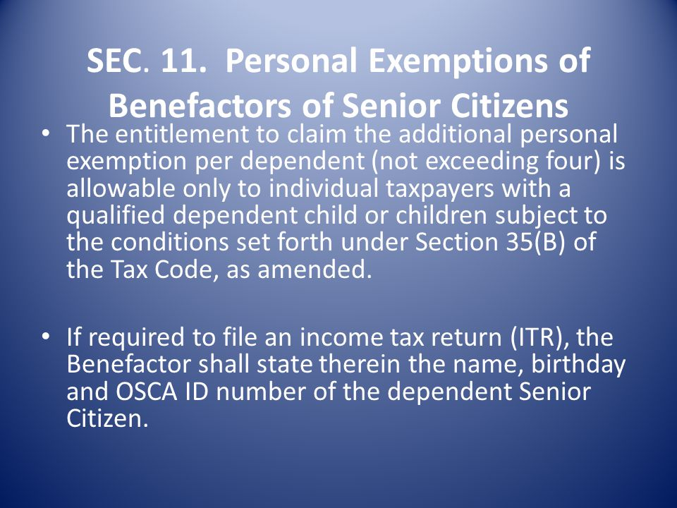 SEC. 11. Personal Exemptions of Benefactors of Senior Citizens