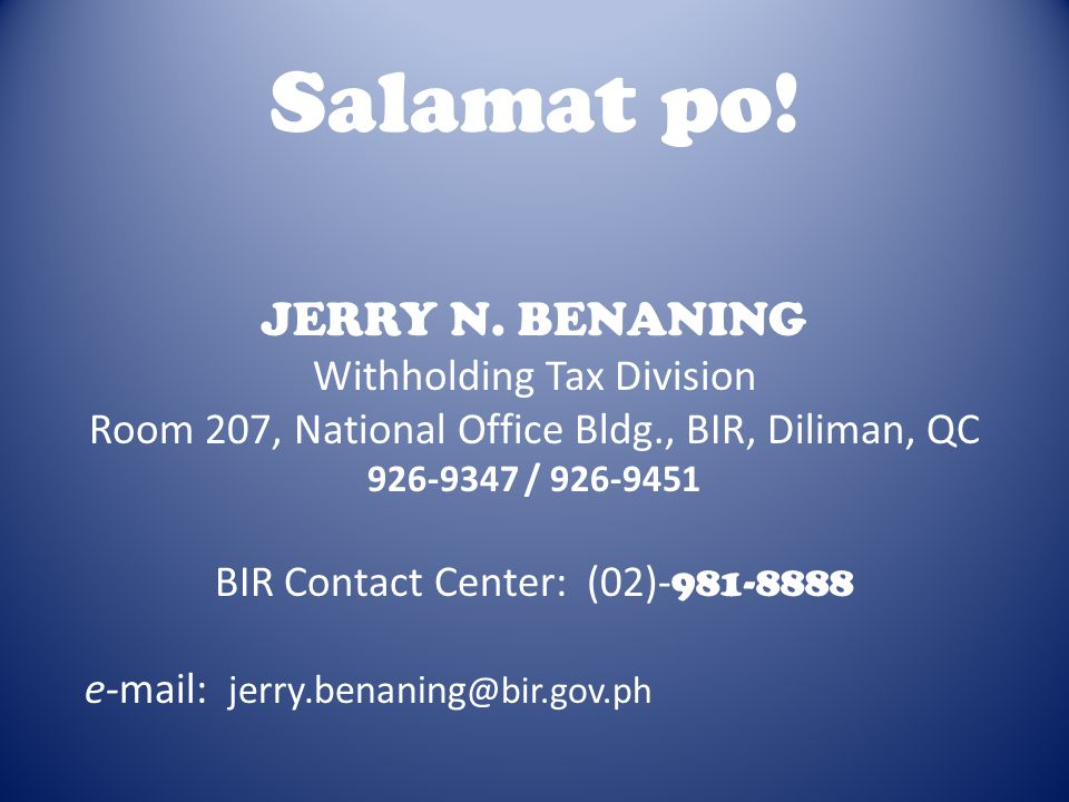 Salamat po! JERRY N. BENANING Withholding Tax Division