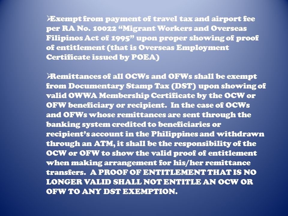 Exempt from payment of travel tax and airport fee per RA No