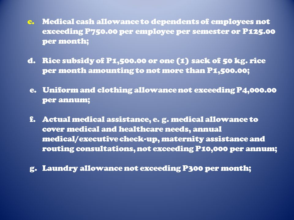 c. Medical cash allowance to dependents of employees not
