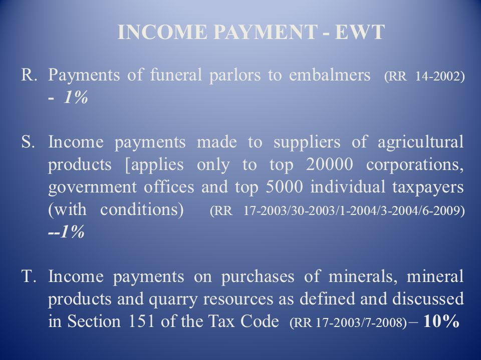 INCOME PAYMENT - EWT Payments of funeral parlors to embalmers (RR 14-2002) - 1%