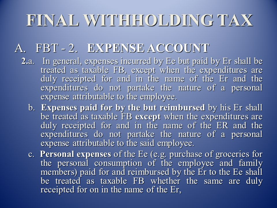 FINAL WITHHOLDING TAX A. FBT - 2. EXPENSE ACCOUNT