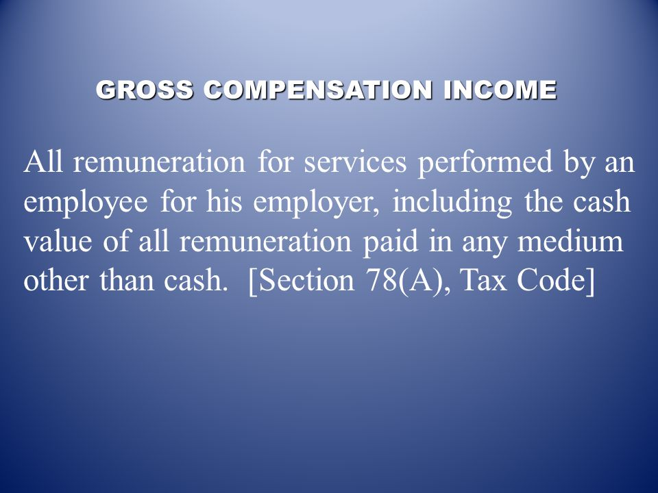 GROSS COMPENSATION INCOME