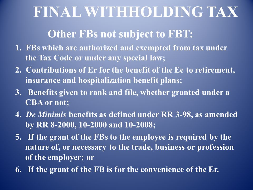 FINAL WITHHOLDING TAX Other FBs not subject to FBT: