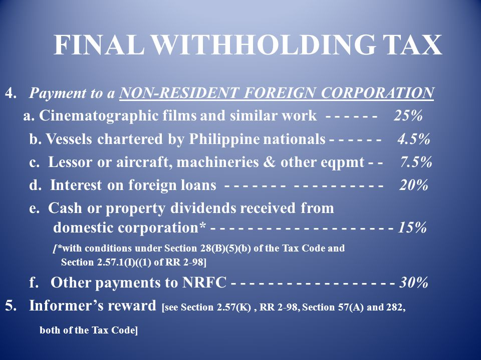 FINAL WITHHOLDING TAX 4. Payment to a NON-RESIDENT FOREIGN CORPORATION