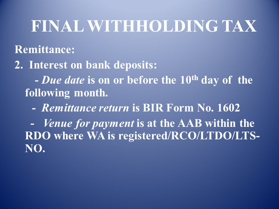 FINAL WITHHOLDING TAX Remittance: 2. Interest on bank deposits: