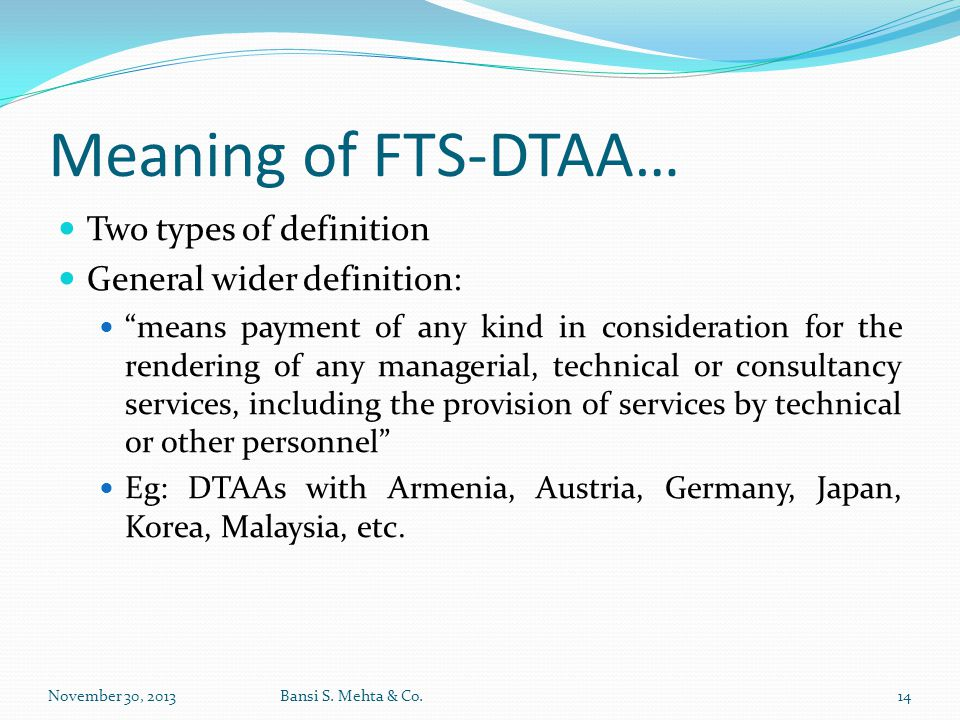 Meaning of FTS-DTAA… Two types of definition General wider definition: