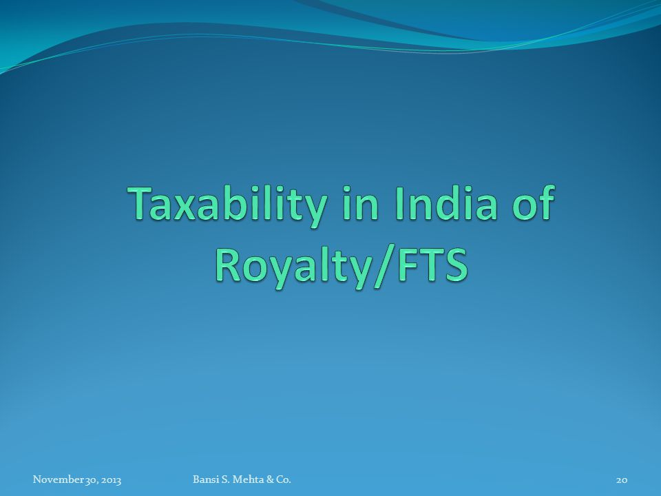 Taxability in India of Royalty/FTS