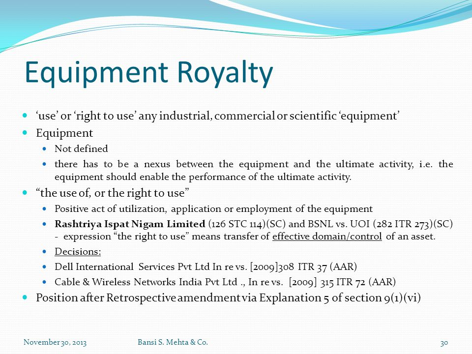 Equipment Royalty 'use' or 'right to use' any industrial, commercial or scientific 'equipment' Equipment.